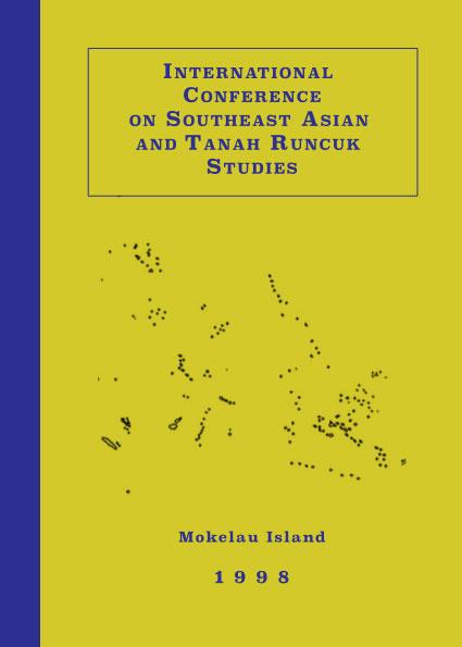 INTERNATIONAL CONFERENCE ON SOUTHEAST ASIAN AND TANAH RUNCUK STUDIES: MOKELAU ISLAND