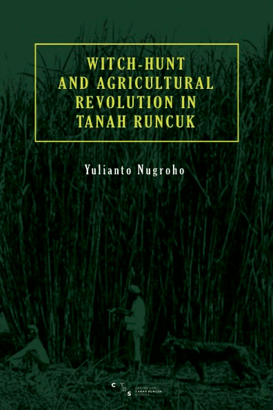 WITCH HUNT AND AGRICULTURAL REVOLUTION TANAH RUNCUK